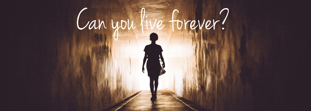 can you live forever?